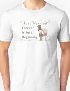 Just Married Forever Just Beginning Unisex T-Shirt