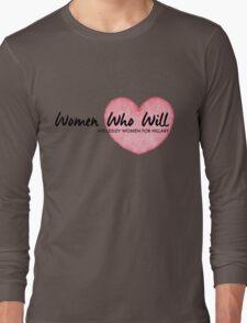 Women Who Will Heart Long Sleeve T-Shirt