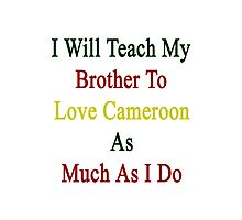 I Will Teach My Brother To Love Cameroon As Much As I Do Photographic Print