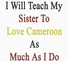I Will Teach My Sister To Love Cameroon As Much As I Do by supernova23