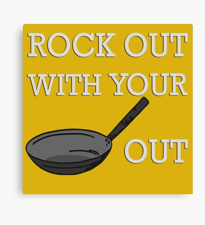 Rock out with your wok out Canvas Print