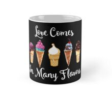 Love CoMes In Many Flavors Mug
