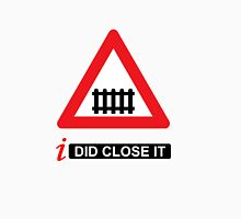 i Did Close It Unisex T-Shirt