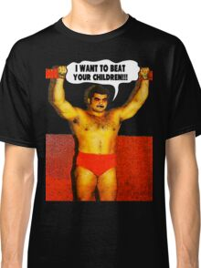 Funny Sayings - I Want to Beat Your Children Classic T-Shirt