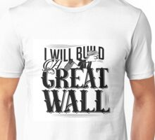 cartoon of Donald Trump claiming he will build a great wall Unisex T-Shirt
