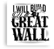 cartoon of Donald Trump claiming he will build a great wall Canvas Print