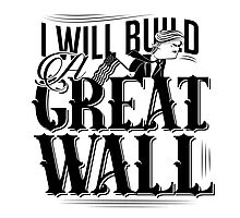 cartoon of Donald Trump claiming he will build a great wall Photographic Print