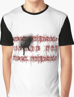 Check yourself before you wreck yourself. Graphic T-Shirt