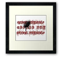 Check yourself before you wreck yourself. Framed Print