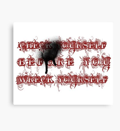 Check yourself before you wreck yourself. Canvas Print