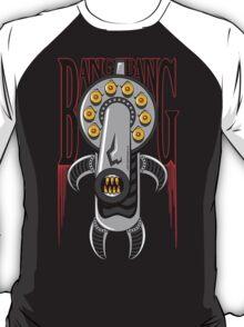 Bang Bang Yer Bleetin T-Shirt