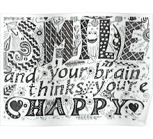 SMILE and your brain thinks you're Happy Poster