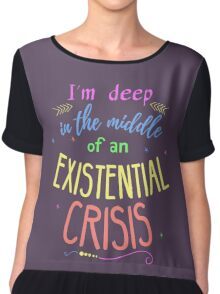 I'm deep in the middle of an existential crisis Chiffon Top