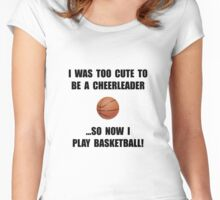 Cheerleader Basketball Too Cute Women's Fitted Scoop T-Shirt