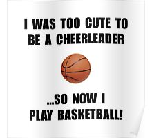 Cheerleader Basketball Too Cute Poster