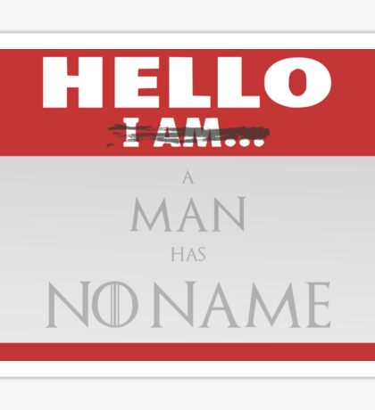 A man has no name - Game of Thrones Sticker