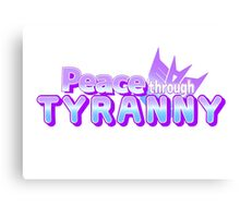 Peace Through Tyranny Canvas Print