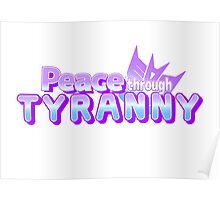 Peace Through Tyranny Poster