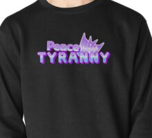 Peace Through Tyranny Pullover