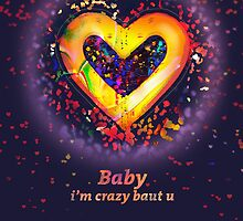 baby i'm crazy baut u by Nature Oriented