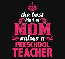 The Best Kind Of Mom Raises A Preschool Teacher Women's Fitted Scoop T-Shirt