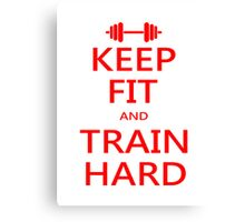 KEEP FIT and TRAIN HARD (RED) Canvas Print