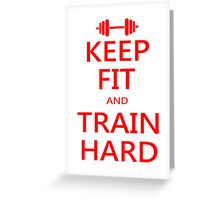 KEEP FIT and TRAIN HARD (RED) Greeting Card