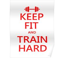 KEEP FIT and TRAIN HARD (RED) Poster