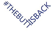 #THEBUTTISBACK Photographic Print