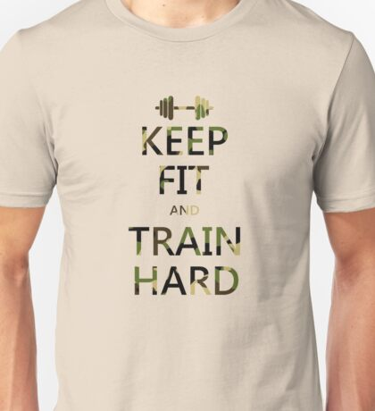 KEEP FIT and TRAIN HARD (camo) Unisex T-Shirt