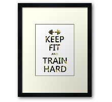 KEEP FIT and TRAIN HARD (camo) Framed Print