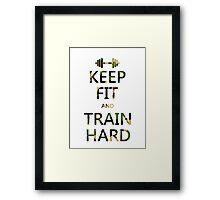 KEEP FIT and TRAIN HARD (camo) Framed Print