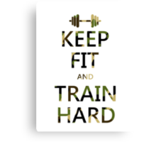 KEEP FIT and TRAIN HARD (camo) Canvas Print