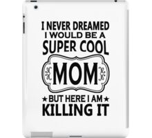 Super Cool Mom iPad Case/Skin