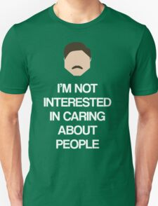 Ron Swanson: Not Interested in Caring About People Unisex T-Shirt
