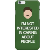 Ron Swanson: Not Interested in Caring About People iPhone Case/Skin