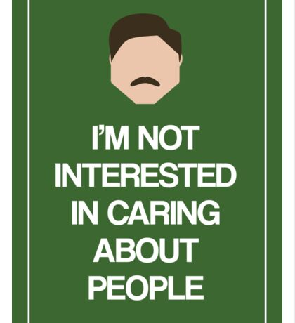 Ron Swanson: Not Interested in Caring About People Sticker