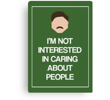 Ron Swanson: Not Interested in Caring About People Canvas Print