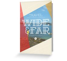 Travel Wide & Far Greeting Card