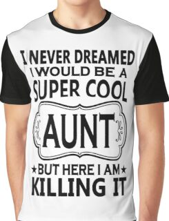 Super Cool Aunt  Graphic T-Shirt