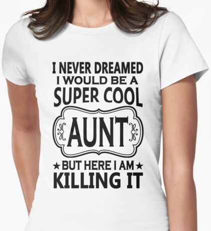 Super Cool Aunt  Womens Fitted T-Shirt