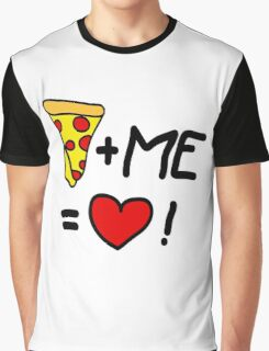Pizza + Me = Love! Graphic T-Shirt