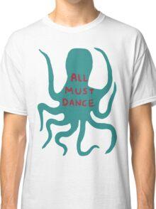 All must dance Classic T-Shirt