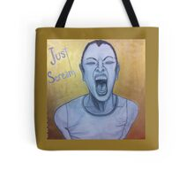 Just Scream Throw Pillow Tote Bag