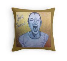 Just Scream Throw Pillow Throw Pillow