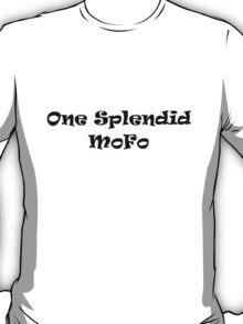 One Splendid Mofo T-Shirt