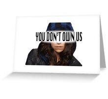 Sarah Manning - You Don't Own Us Greeting Card