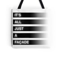 It's All Just A Façade (Faded) Tote Bag