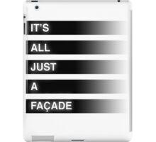 It's All Just A Façade (Faded) iPad Case/Skin