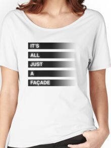 It's All Just A Façade (Faded) Women's Relaxed Fit T-Shirt